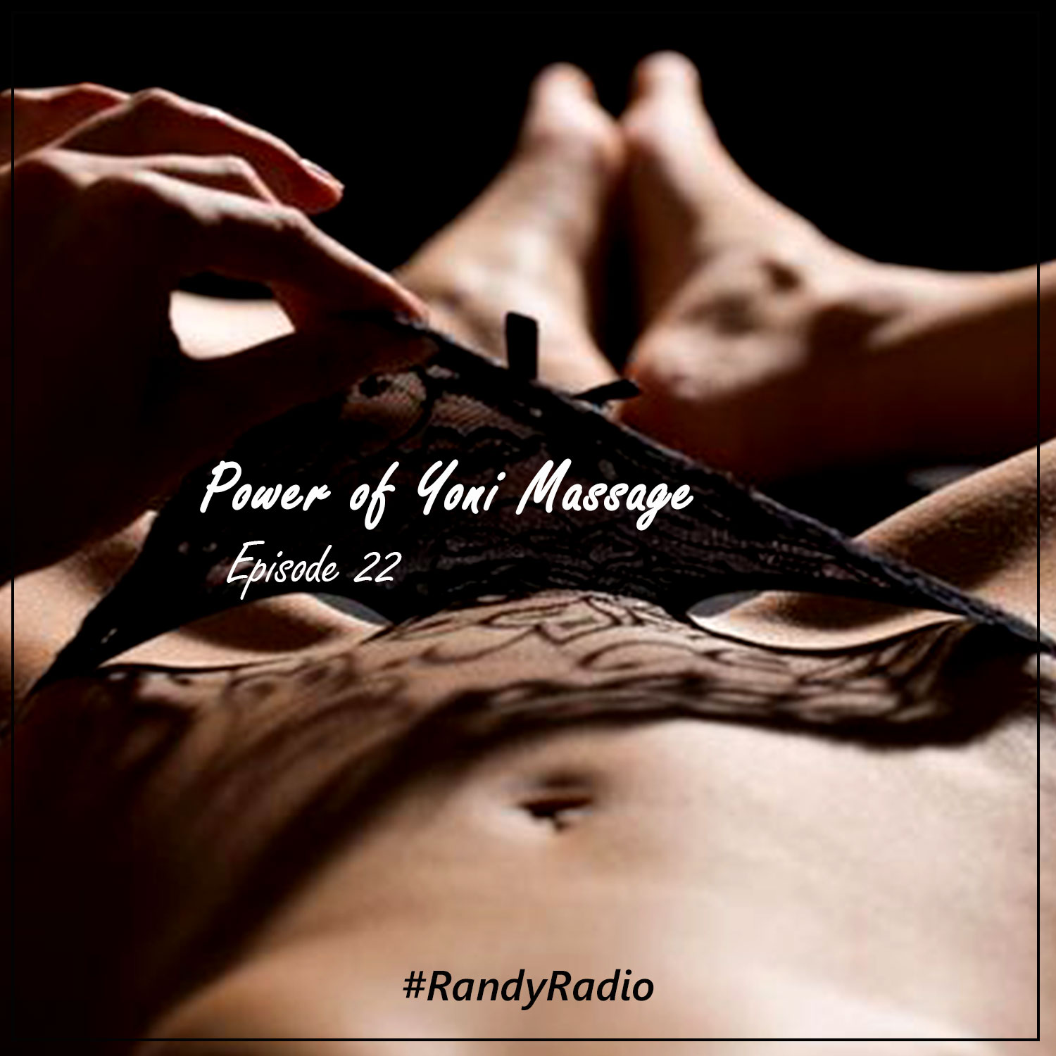 Randy Radio – Power of Yoni Massage with Slyrie