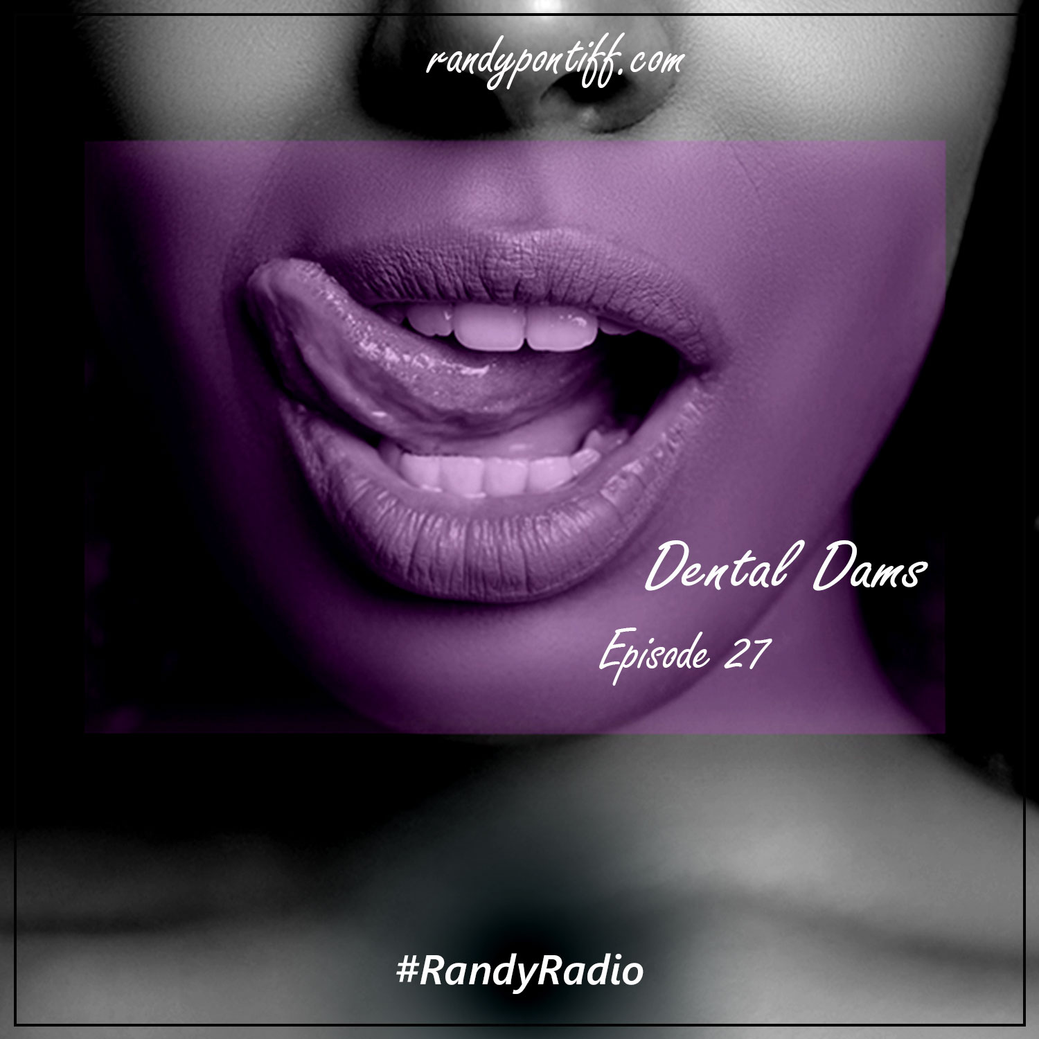 Randy Radio – Dental Dams