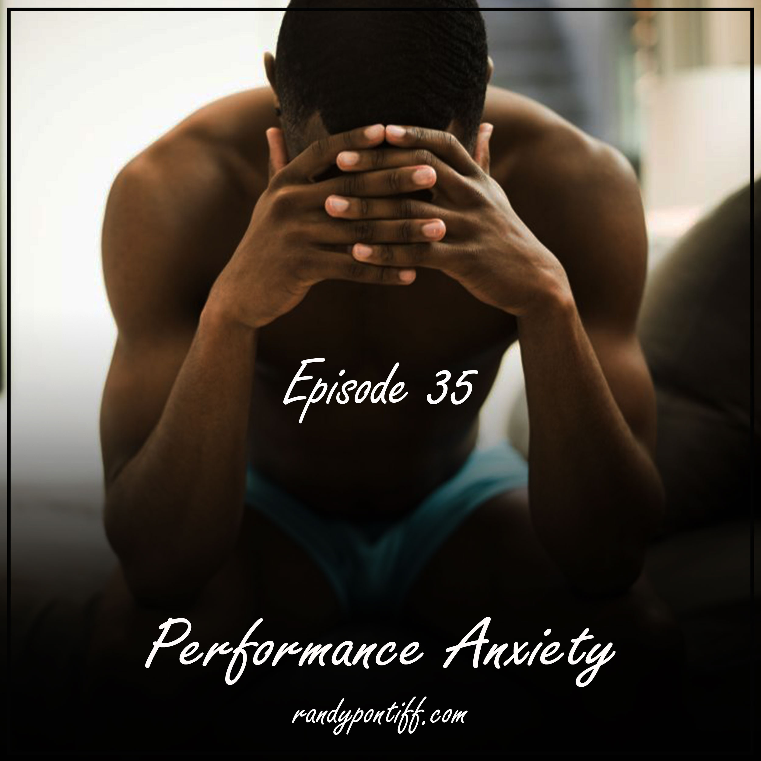 Randy Radio – [Episode 35] – Performance Anxiety During Sex